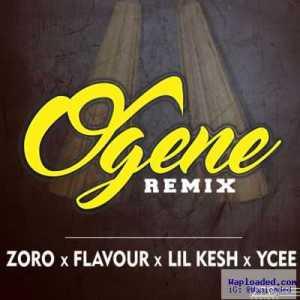 Zoro - Ogene (Remix) (ft. Flavour, Lil Kesh & YCee)